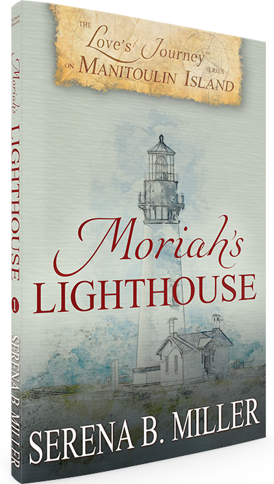 Serena B. Miller's Moriah's Lighthouse (Book 1) of the Love's Journey on Manitoulin Island Series